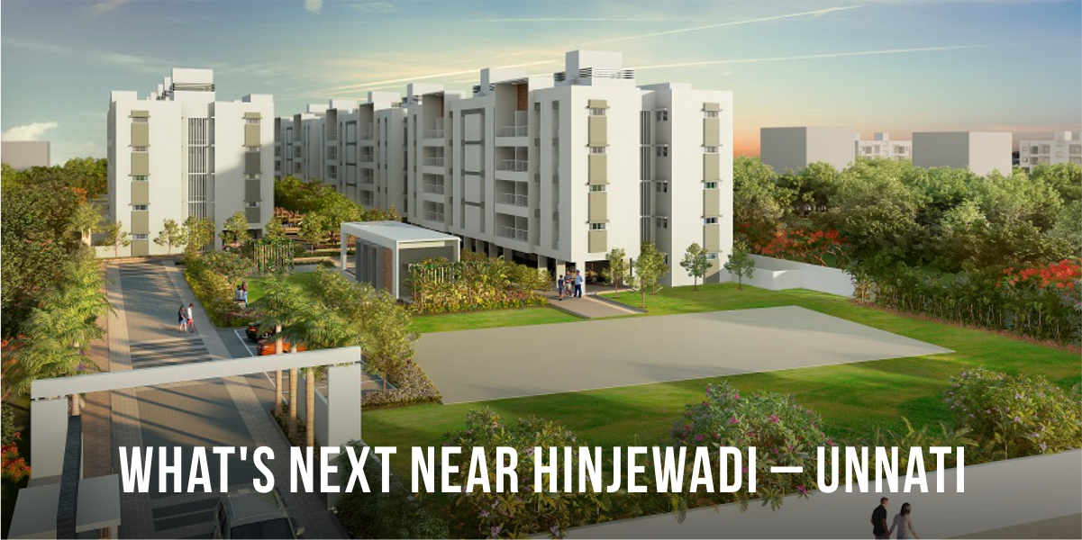 What's next near Hinjewadi – Unnati