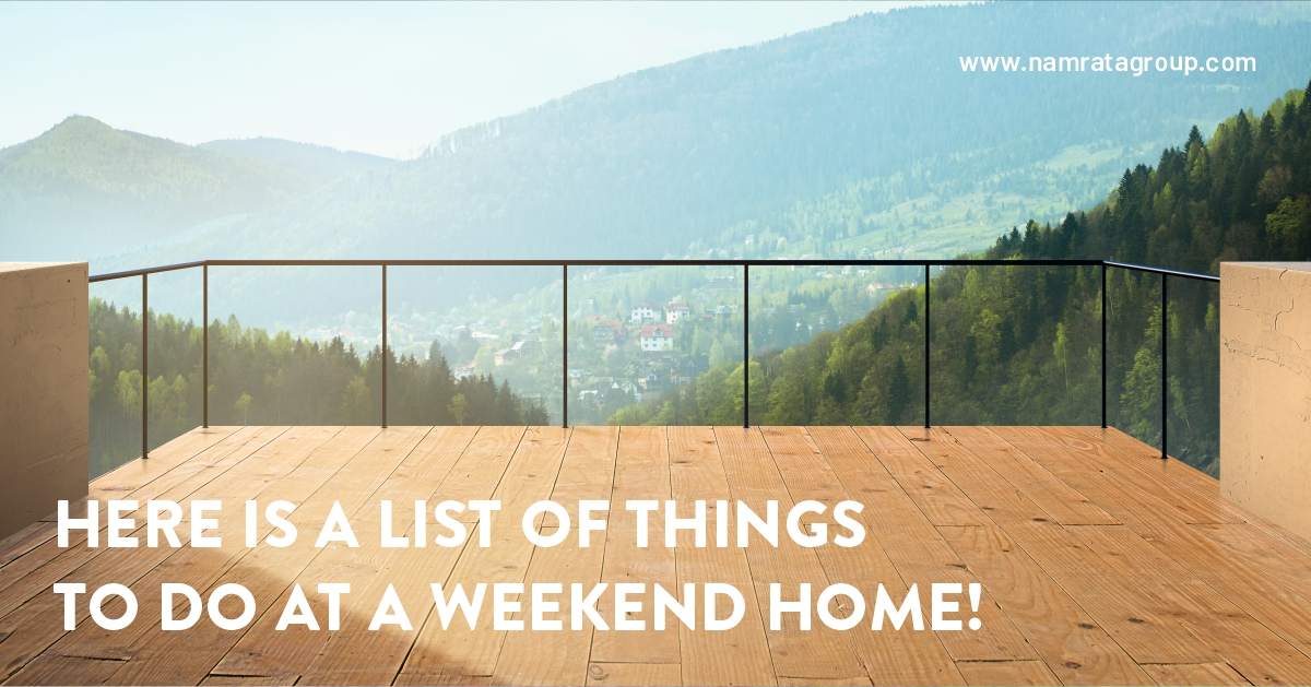 Here is a list of things to do at a weekend home!