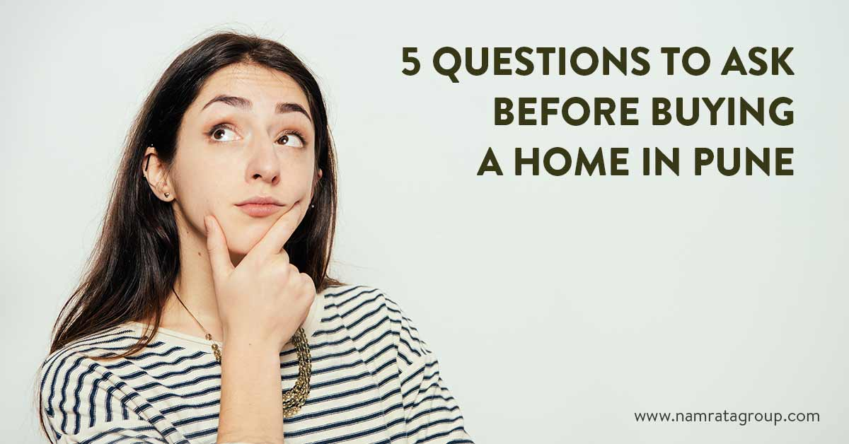 5 Questions To Ask Before Buying A Home In Pune