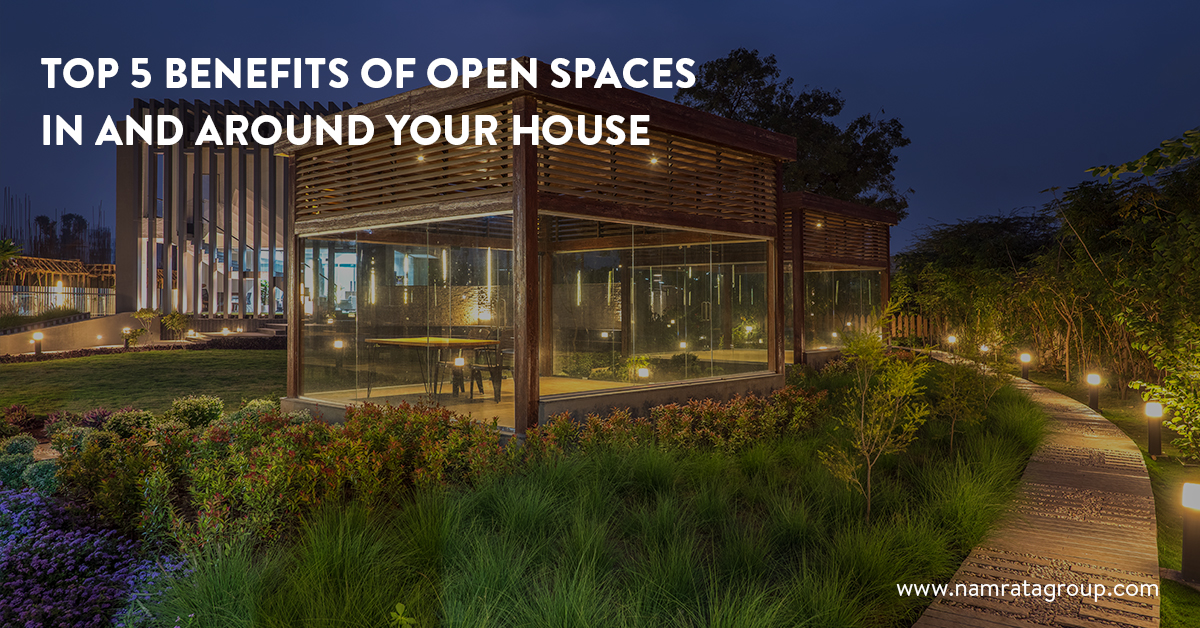 Why Residents Must-watch Out for Open Spaces Inside & Outside the Home
